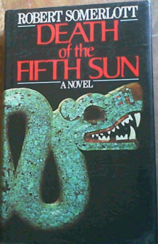 9780091734411: Death of the Fifth Sun
