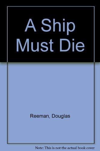 9780091734657: A Ship Must Die