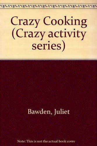 9780091735012: Crazy Cooking (Crazy activity series)