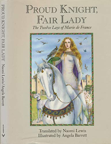 9780091735111: Proud Knight, Fair Lady: The Twelve Lays of Marie De France