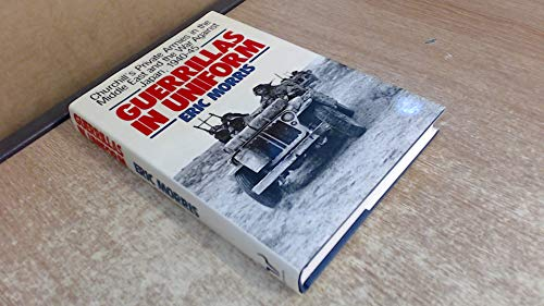 9780091735234: Guerrillas in Uniform : Churchill's Private Armies in the Middle East and the War Against Japan, 1940-1945