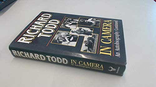 9780091735340: Richard Todd. In Camera. An Autobiography Continued.