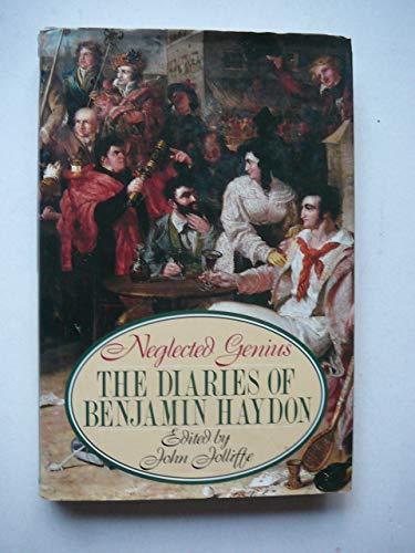 9780091735463: Neglected Genius: The Diaries of Benjamin Robert Haydon, 1808-1846