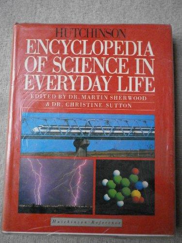 9780091735524: Hutchinson Encyclopedia of Science in Everyday Life (Equinox Book)