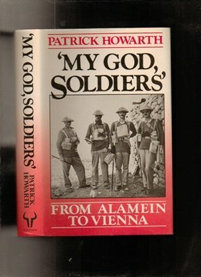 9780091735548: My God, Soldiers: From Alamein to Vienna