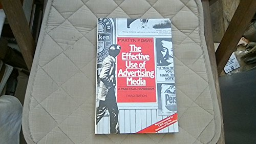 9780091735715: The Effective Use of Advertising Media: A Practical Handbook