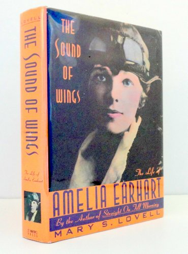 9780091735968: The Sound of Wings: Story of Amelia Earhart