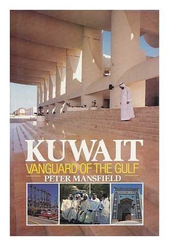 9780091736040: Kuwait, Vanguard of the Gulf