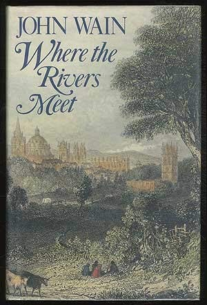 Where the rivers meet (9780091736170) by Wain, John