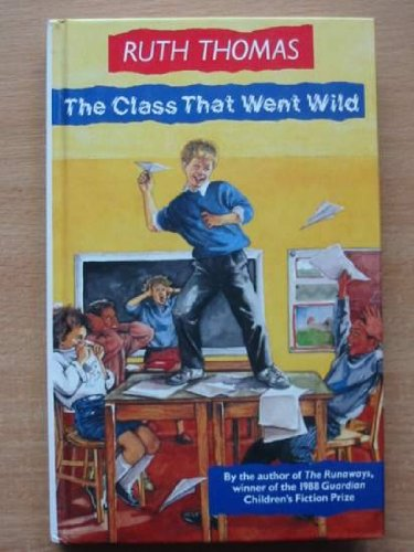 9780091736187: The Class That Went Wild