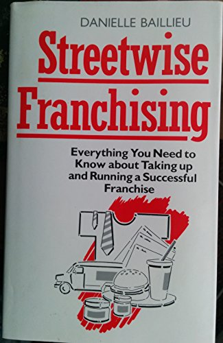 9780091736804: Streetwise Franchising: How to Run a Successful Franchise
