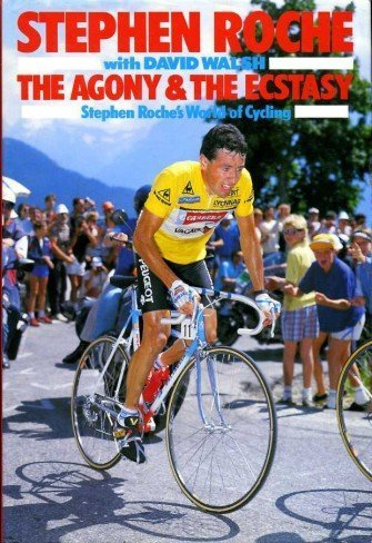 9780091736842: The Agony and the Ecstasy: Stephen Roche's World of Cycling