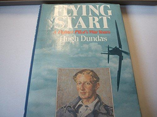 9780091737320: Flying Start: Fighter Pilot's War Years