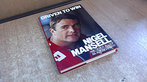 9780091737528: Driven to Win: An Autobiography