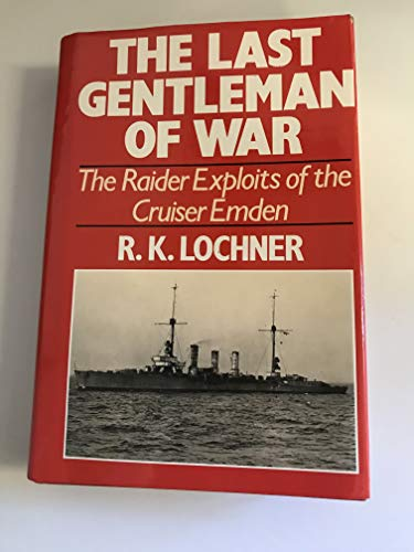 9780091737825: The Last Gentleman of War: The Raider Exploits of the Cruiser