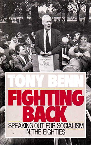9780091737924: Fighting Back: Speaking Out for Socialism in the Eighties