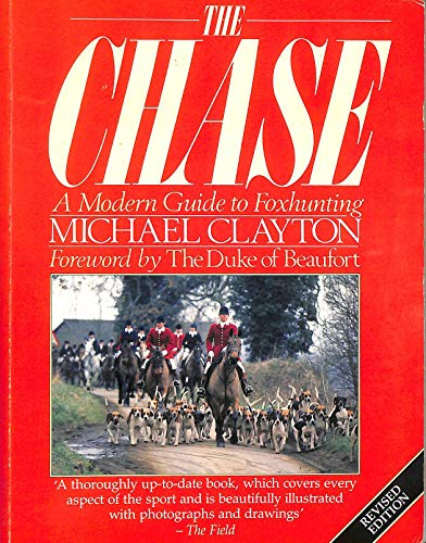 9780091738167: The Chase: A Modern Guide to Foxhunting