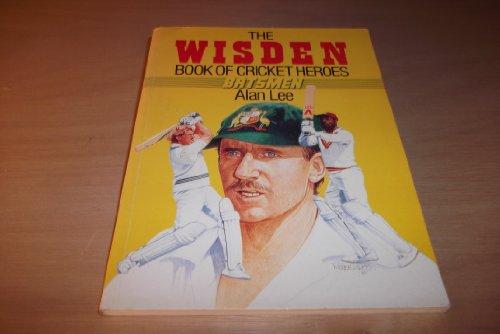 9780091738358: The Wisden Book of Cricket Heroes: Batsmen