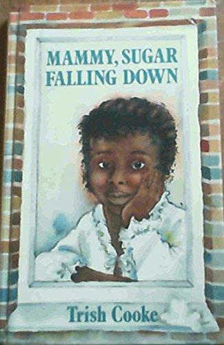 9780091738365: Mammy Sugar Falling Down