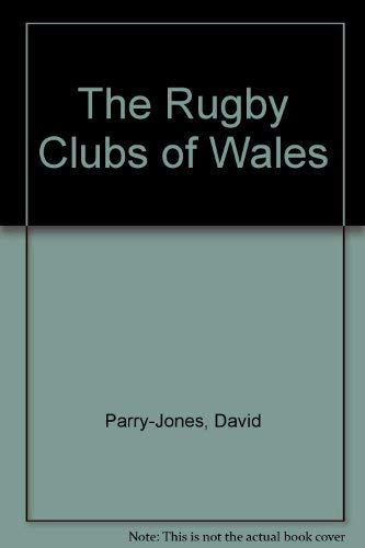 9780091738501: The Rugby Clubs of Wales