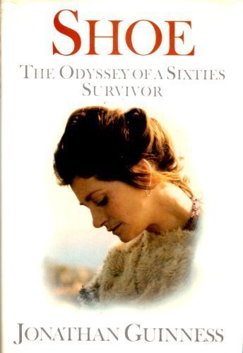 9780091738570: Shoe: The Odyssey of a Sixties Survivor