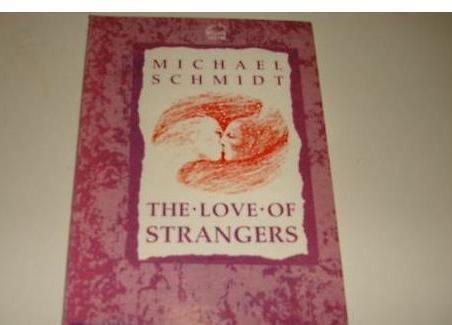 9780091738877: The Love of Strangers