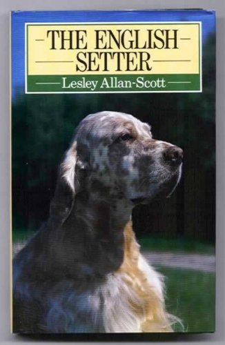 9780091738921: The English Setter (Popular Dogs' Breed)