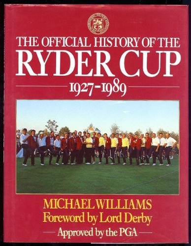 9780091739102: The Official History of the Ryder Cup 1927 - 1989