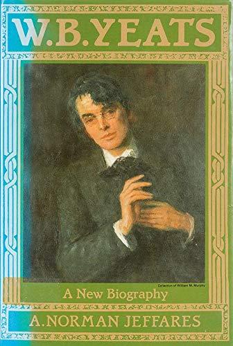 9780091739386: W.B.Yeats: A New Biography