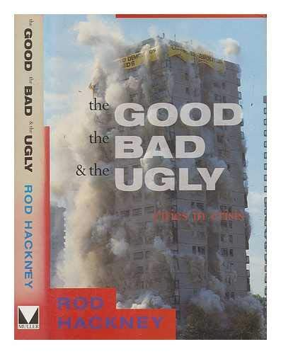 9780091739393: The Good, the Bad and the Ugly: Cities in Crisis
