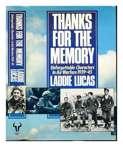 9780091739461: Thanks for the Memory: Unforgettable Characters in Air Warfare, 1939-45