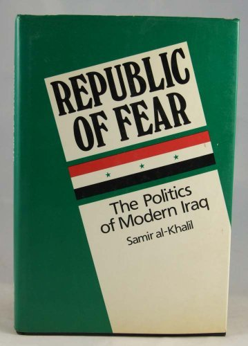 9780091740191: The Republic of Fear: Politics of Modern Iraq (Radius Books)