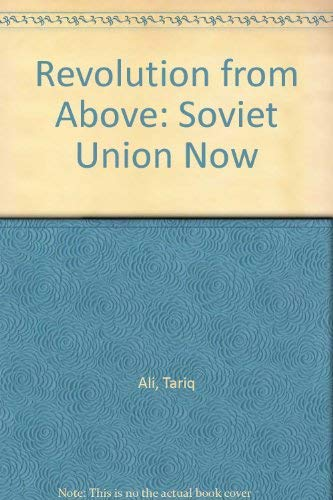 9780091740221: Revolution from Above: Soviet Union Now