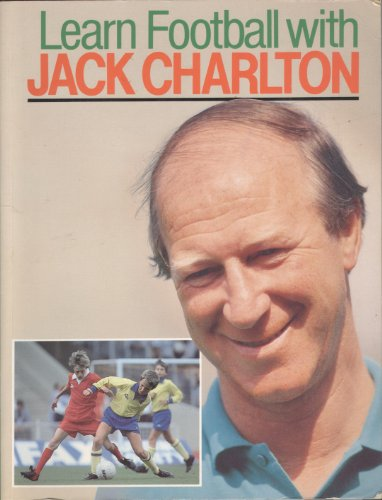 9780091740276: Learn Football with Jack Charlton