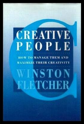 9780091740436: Creative People: How to Manage Them and Maximise Their Creativity