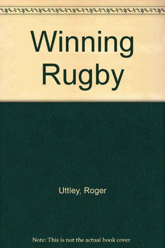 9780091740528: Winning Rugby