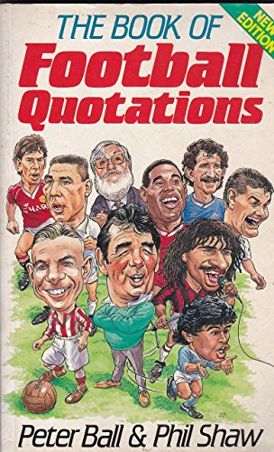 9780091740573: The Book of Football Quotations