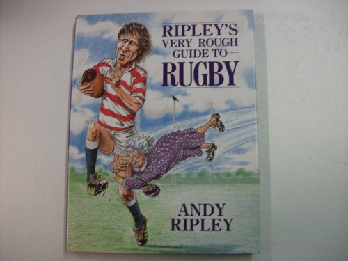 9780091740726: Ripley's Very Rough Guide to Rugby
