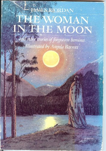 9780091740788: The Woman in the Moon and Other Tales of Forgotten Heroines