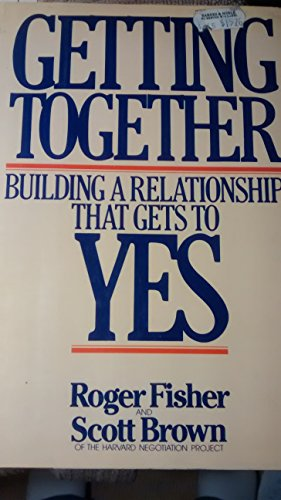 9780091741211: Getting Together: Building a Relationship That Gets to Yes