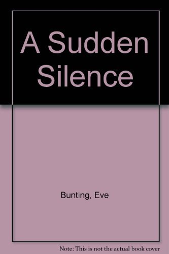 A Sudden Silence (0091741319) by Eve Bunting