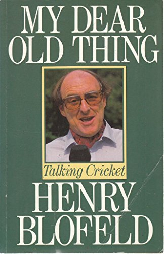 9780091741525: My Dear Old Thing: Talking Cricket