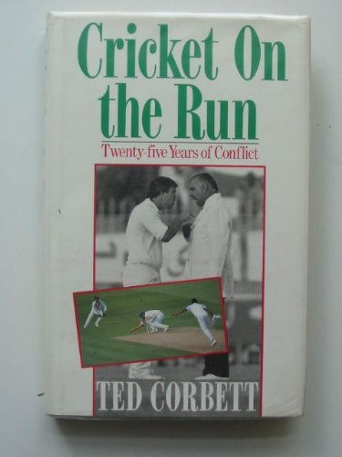 9780091741624: Cricket on the Run: Twenty-five Years of Conflict