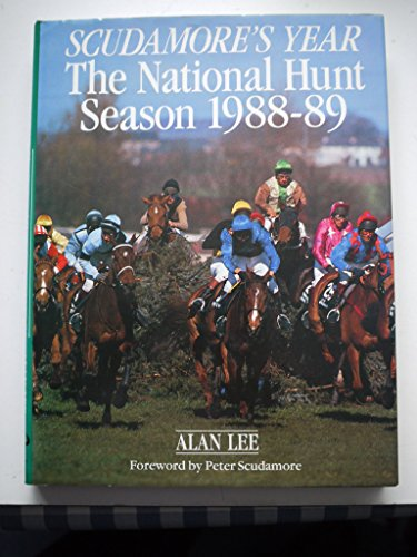 9780091741846: Scudamore's Year: The National Hunt Season, 1988-89