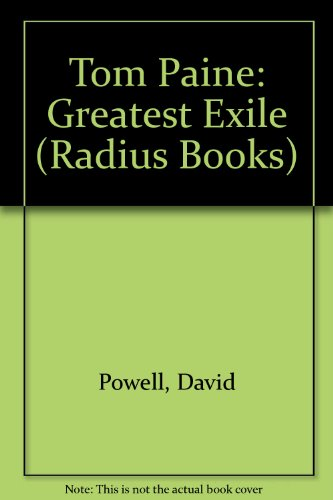 9780091741938: Tom Paine: Greatest Exile (Radius Books)