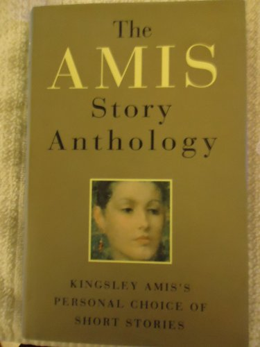 9780091741990: The Amis Story Anthology: A Personal Choice of Short Stories