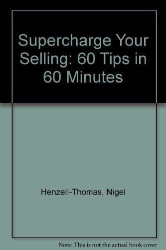 9780091742317: Supercharge Your Selling: 60 Tips in 60 Minutes