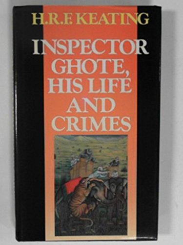 9780091742324: Inspector Ghote, His Life and Crimes