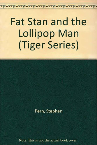 9780091742379: Fat Stan and the Lollipop Man (Tiger Series)