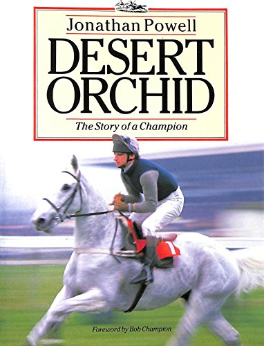 9780091742409: Desert Orchid: Story of a Champion